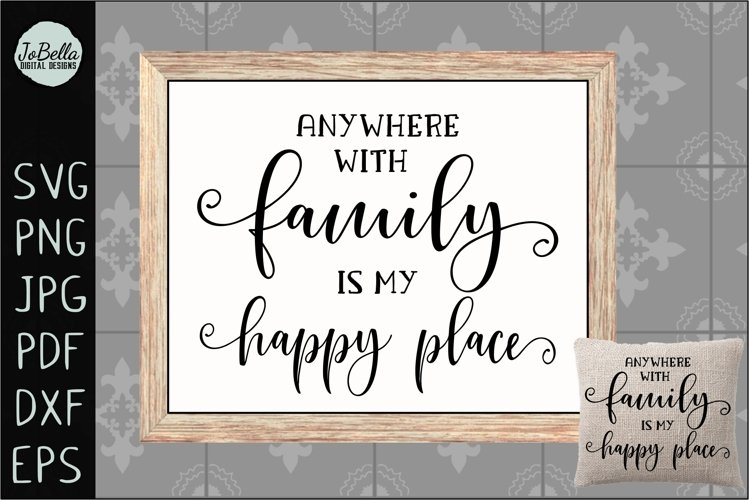 Family Is My Happy Place SVG, Sublimation Design and Print example image 1