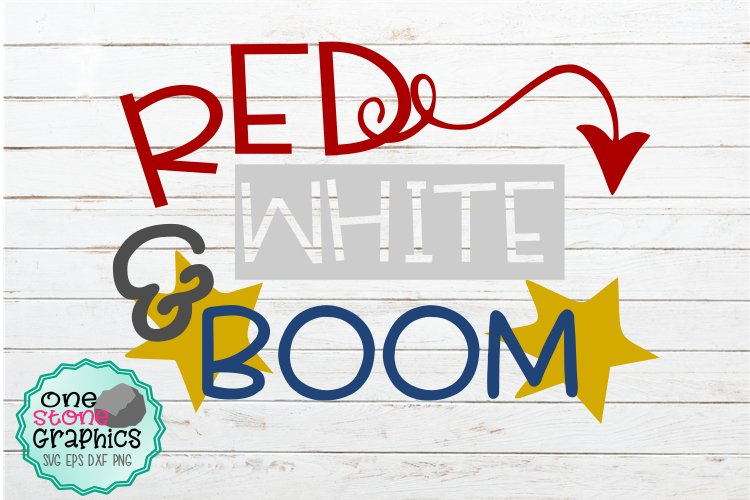 fourth of july svg,fourth of july svgs,red white & boom svg