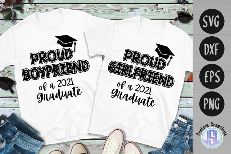 Proud Boyfriend Girlfriend 2021 Graduate   SVG DXF EPS PNG example image 1