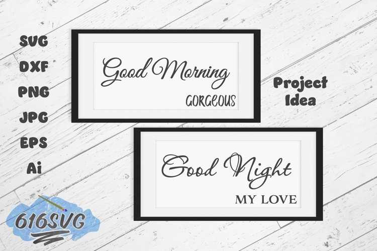 Good Morning Gorgeous Good Night My Love example image 1