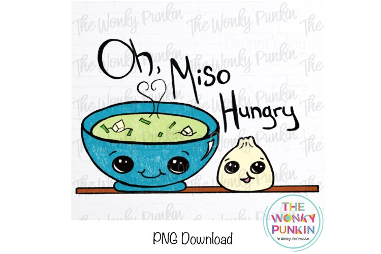 Oh Miso Hungry Sublimation Png File
