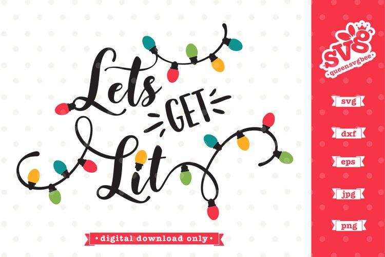 Lets Get Lit SVG Design   Funny Christmas SVG file