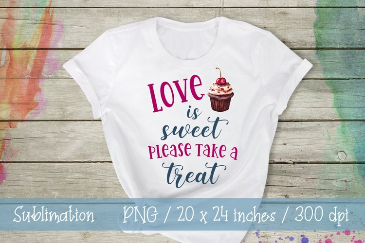 Love Quotes T-shirt Design Sublimation Love Is Sweet PNG