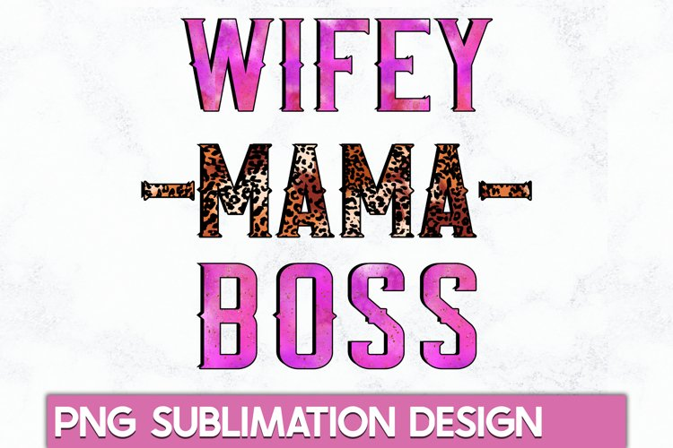 Sublimation designs|Wifey mama boss Sublimation PNG example image 1