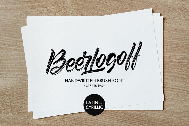 Beerlogoff. Handwritten brush Font. Latin and Cyrillic Font.