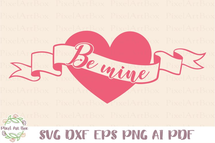 Be Mine - Cut File example image 1