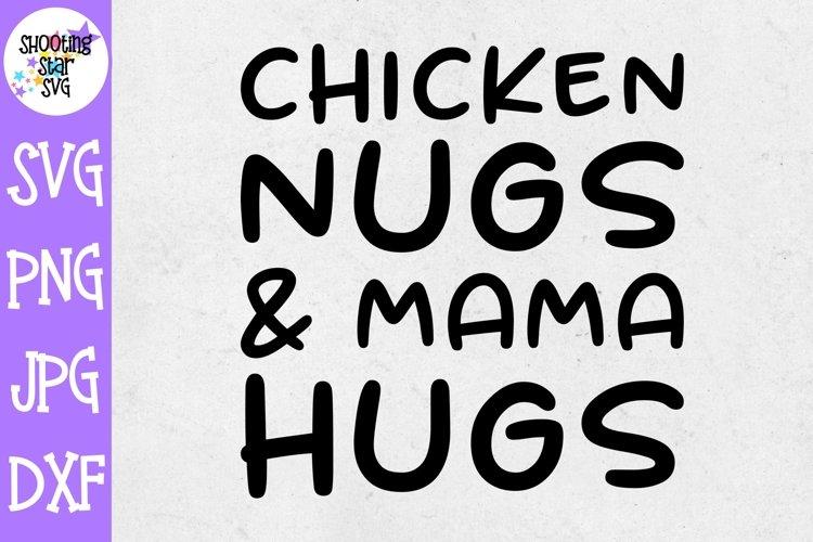 Chicken Nugs and Mama Hugs SVG - Chicken Nugget SVG example image 1