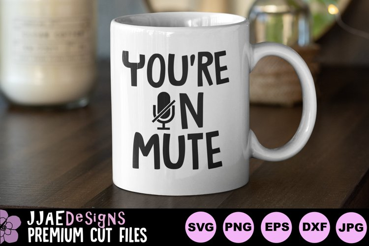 Youre On Mute svg | Teacher svg | Distance Learning