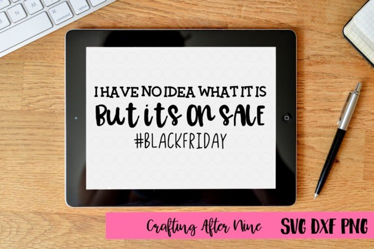 I have no idea what it is but it's on sale, Black Friday Squad Svg, Black Friday Svg, Shopping Svg, Black Friday Shopping Shirt, Black Friday Crew example image 1