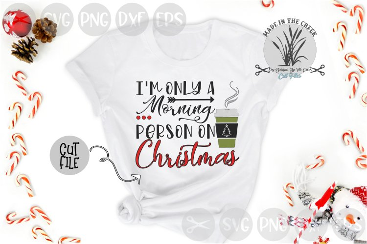 Morning Person, On Christmas, Caffeine, Cut File, SVG example image 1