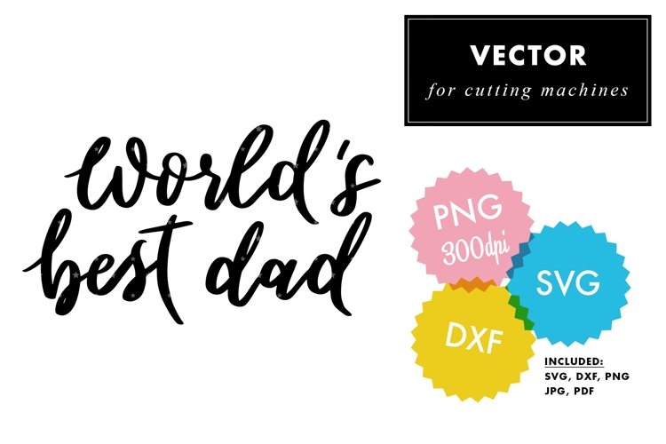 Fathers Day SVG | Worlds Best Dad Hand Script Vector Quote
