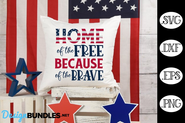 4th Of July Home Of The Free Because of the Brave SVG example image 1