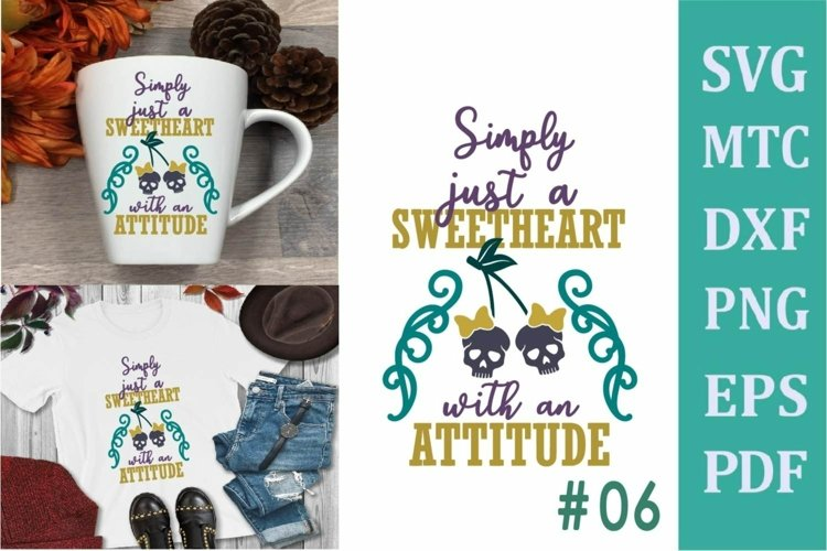 Simply Just a Sweetheart with an Attitude # 06 SVG Cut File