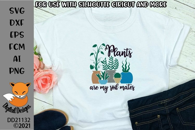 Plants Are My Soil Mates Plant Lover SVG