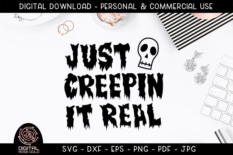 Just Creepin It Real - Funny Halloween Skeleton Ghost SVG example image 1