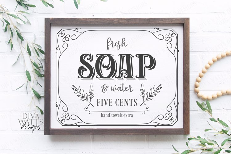 Fresh Soap And Water Five Cents Hand Towels - Farmhouse SVG example image 1