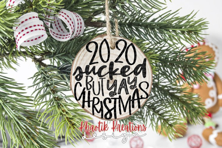 2020 Sucked but Yay Christmas Svg, Christmas Ornament Svg example image 1