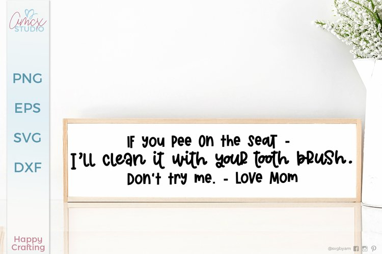 Dont Try Me - Funny Bathroom Quotes