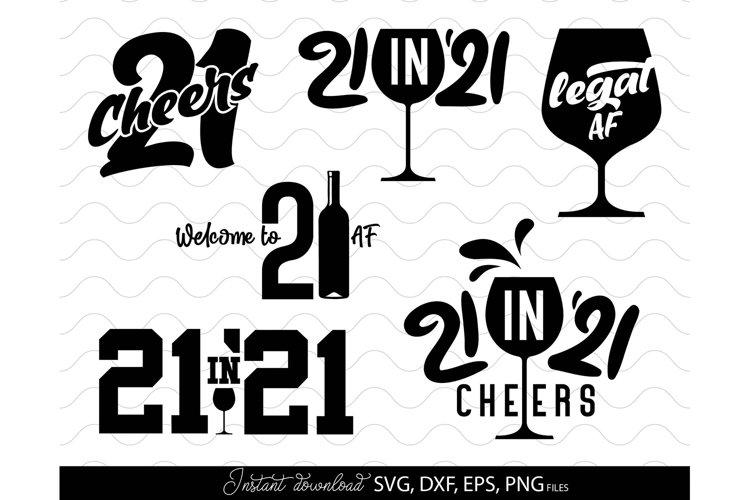 21th Birthday SVG, 21 in 21 SVG, 21 and legal SVG 21 AF svg