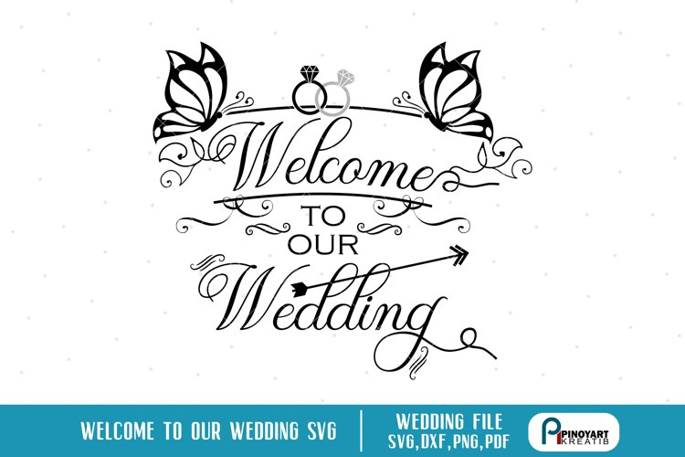 wedding svg,welcome to our wedding svg file,wedding svg file example image 1