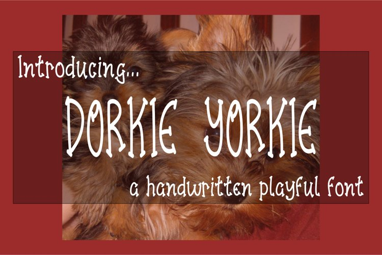 Dorkie Yorkie - A Handwritten Playful Font with BONUS SVG