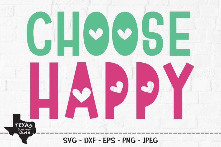 Choose Happy SVG, Cut File, Inspirational Shirt Design example image 1