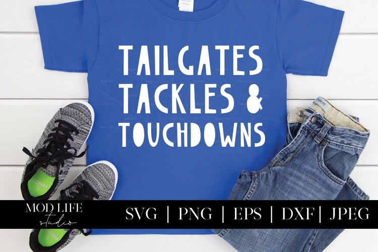 Tailgates Tackles and Touchdowns SVG Cut File - SVG PNG JPEG