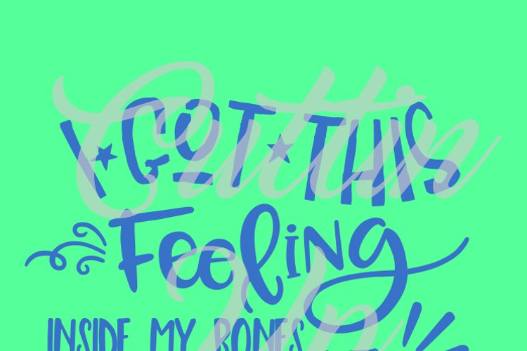 I Got This Feeling SVG Cutting File