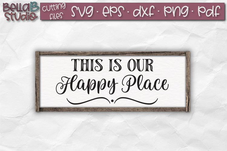 This Is Our Happy Place SVG File, Home Sign SVG example image 1