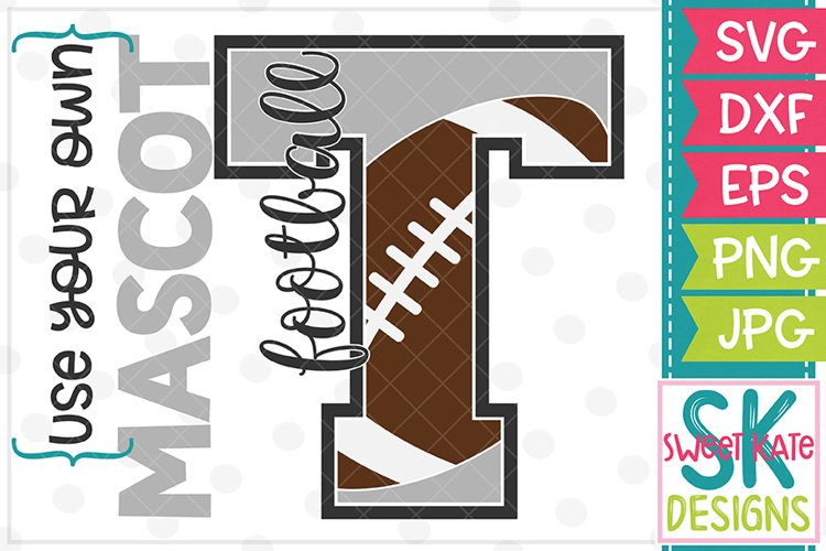 Your Own Mascot T Football SVG DXF EPS PNG JPG example image 1