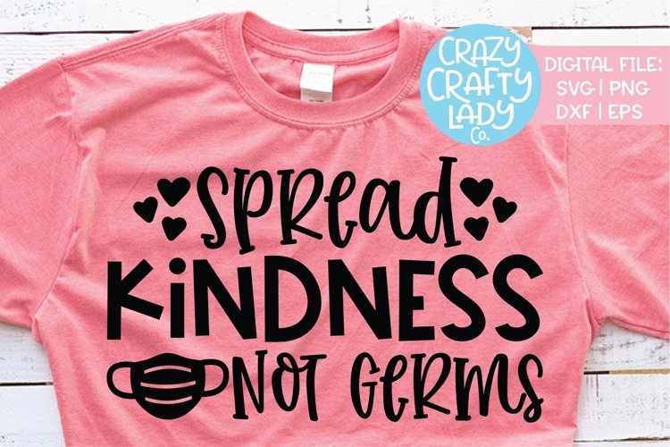 Spread Kindness Not Germs SVG DXF EPS PNG Cut File