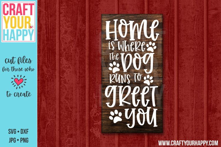 Home Is Where The Dog Runs To Greet You - A Dog Cut File