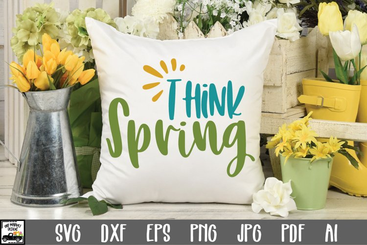 Think Spring SVG Cut File - Spring SVG DXF EPS PNG JPG AI example