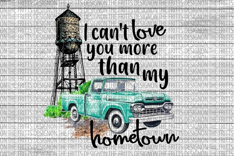 I cant love you more than my hometown Digital Design