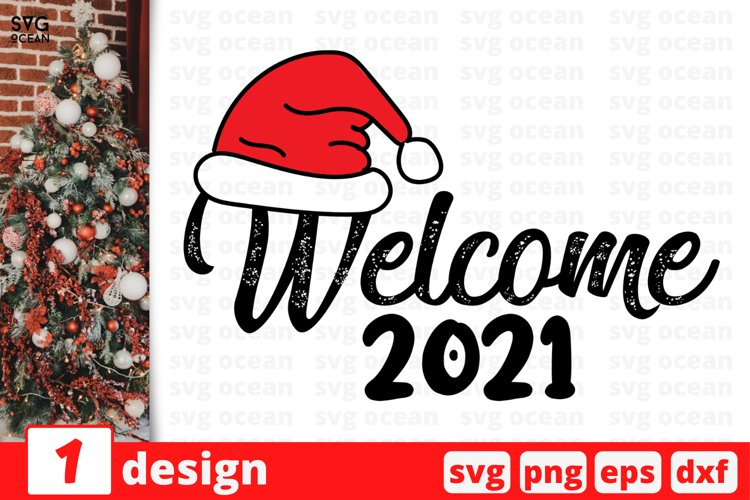 WELCOME 2021 SVG CUT FILE   Christmas quote