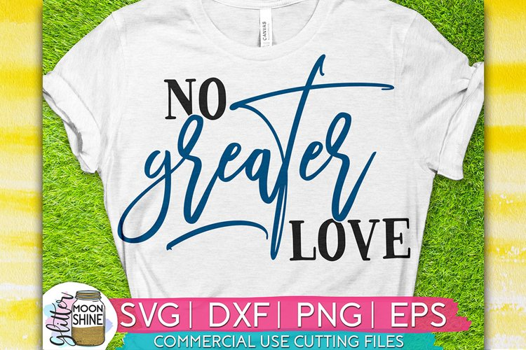 No Greater Love Easter SVG DXF PNG EPS Cutting Files