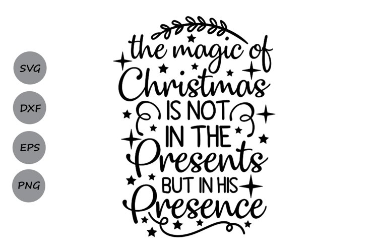 christmas svg, the magic of christmas is not in the presents example image 1