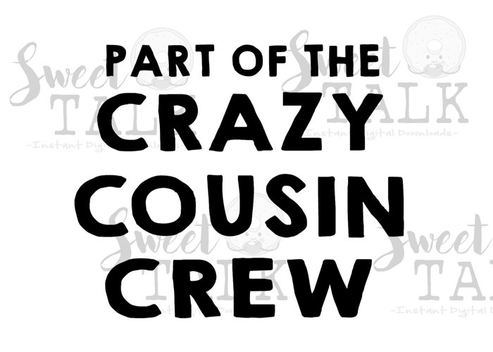 Part of the crazy cousin crew/Instant Digital Download example image 1