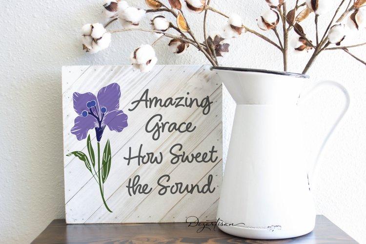 Amazing Grace How sweet the sound iris Christian SVG   DXF example image 1