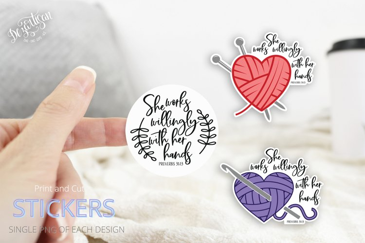 She Works Willingly Proverbs 31:13 Crochet Knitting Stickers example image 1