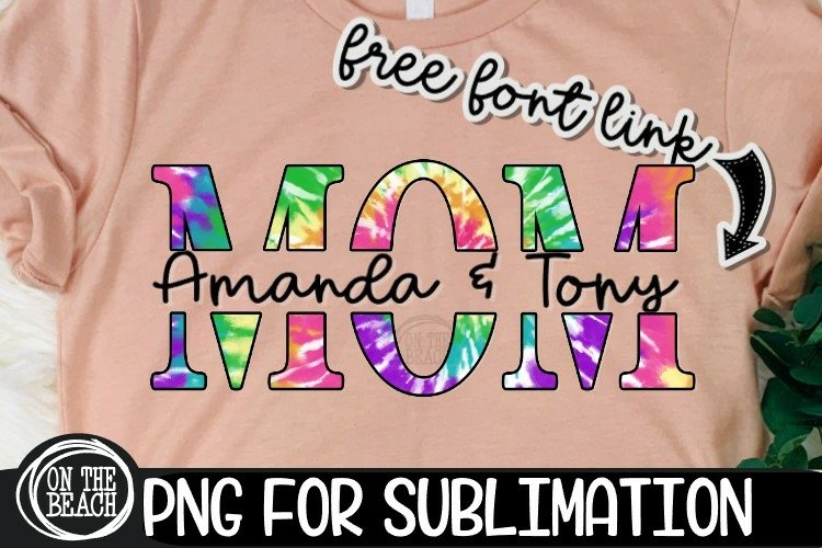MOM - Split - Tye Dye - Mother's Day - PNG Sublimation example image 1