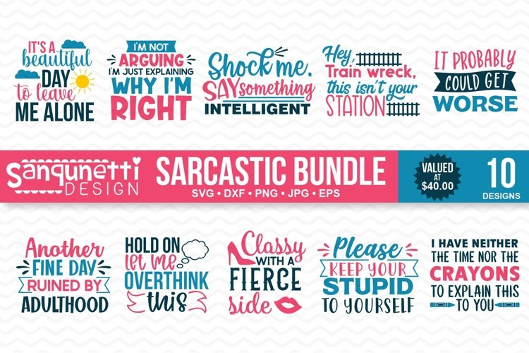 Sarcastic and Sassy SVG Bundle- 10 designs
