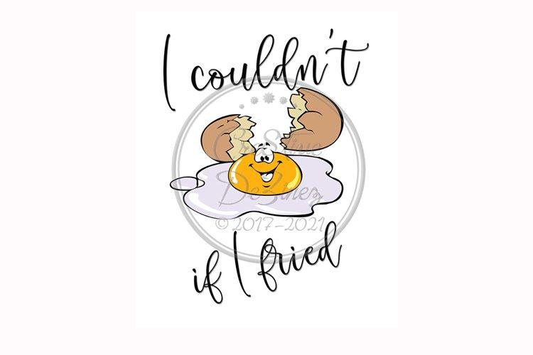 I Couldn't If I Fried, Funny Egg Food Sublimation, Towel Mug example image 1