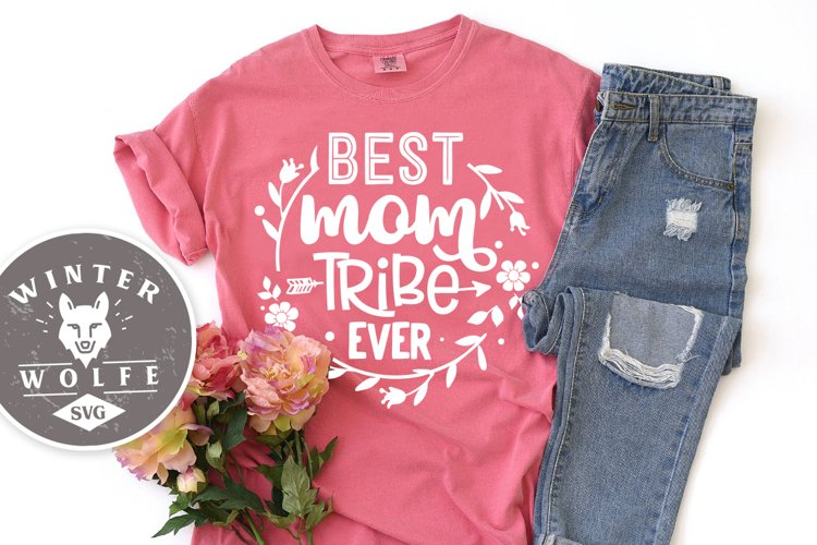 Best mom tribe ever SVG EPS DXF PNG example image 1
