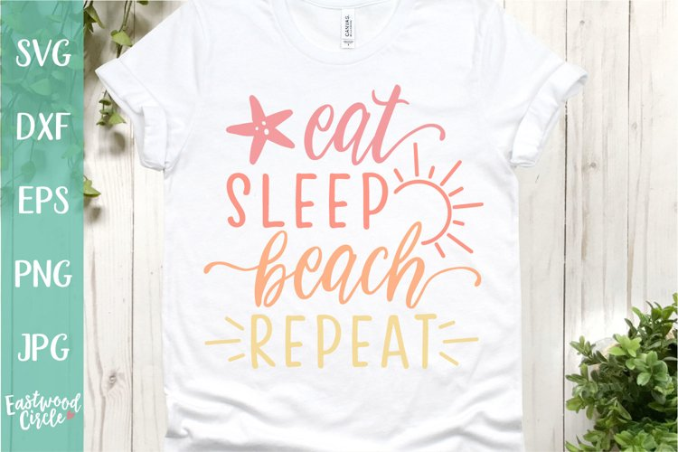 Eat Sleep Beach Repeat - A Beach SVG Cut File for Crafters example image 1