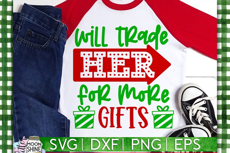Will Trade Her For More Gifts SVG DXF PNG EPS