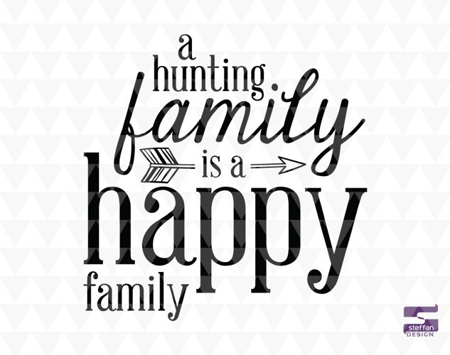 A hunting family is a happy family - SVG, PDF, JPEG, cricut design, home decor, family word art example image 1
