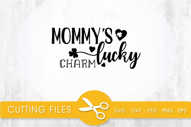 mommy's lucky charm svg cutting file, svg, dxf, pdf, eps example image 1