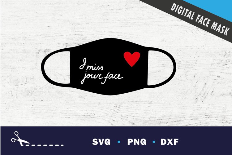 Miss your face - face mask svg, png, svg cut file example image 1