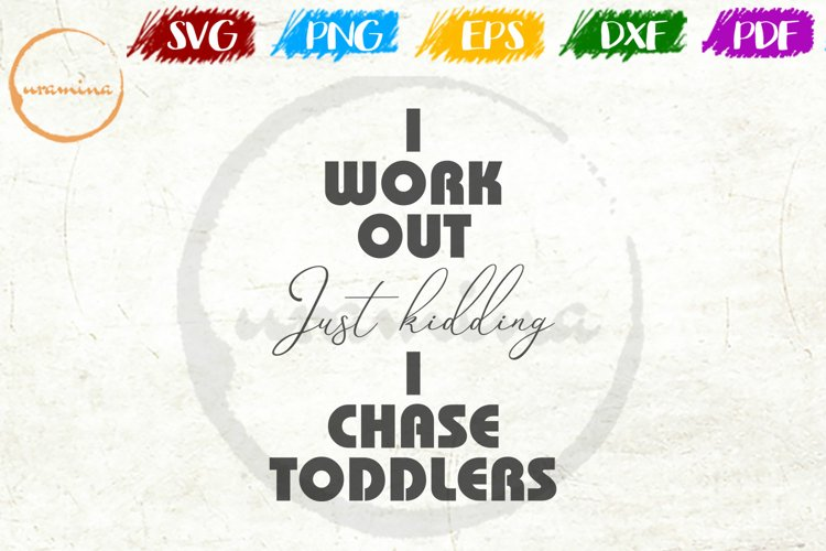 I Workout Just Kidding Mother's Day Quote Art example image 1
